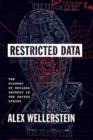 Restricted Data : The History of Nuclear Secrecy in the United States - Book