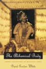 The Alchemical Body : Siddha Traditions in Medieval India - eBook