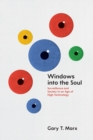 Windows into the Soul : Surveillance and Society in an Age of High Technology - Book