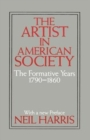 The Artist in American Society : The Formative Years - Book