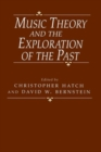 Music Theory and the Exploration of the Past - Book