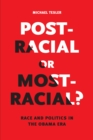 Post-Racial or Most-Racial? : Race and Politics in the Obama Era - eBook