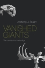 Vanished Giants : The Lost World of the Ice Age - eBook