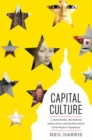 Capital Culture : J. Carter Brown, the National Gallery of Art, and the Reinvention of the Museum Experience - Book