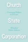 Church State Corporation : Construing Religion in US Law - eBook
