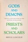 Gods and Demons, Priests and Scholars : Critical Explorations in the History of Religions - Book