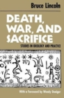 Death, War and Sacrifice : Studies in Theory and Practice - Book