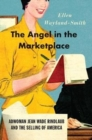The Angel in the Marketplace - Adwoman Jean Wade Rindlaub and the Selling of America - Book