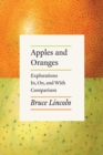 Apples and Oranges : Explorations In, On, and with Comparison - Book