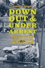 Down, Out, and Under Arrest : Policing and Everyday Life in Skid Row - Book