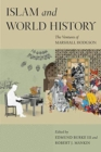 Islam and World History : The Ventures of Marshall Hodgson - Book
