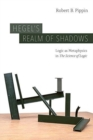 "Hegel's Realm of Shadows : Logic as Metaphysics in ""the Science of Logic"" - Book"