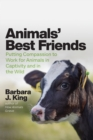 Animals' Best Friends : Putting Compassion to Work for Animals in Captivity and in the Wild - eBook