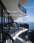 Chicago Apartments - A Century and Beyond of Lakefront Luxury - Book