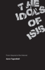 The Idols of ISIS : From Assyria to the Internet - eBook