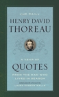 The Daily Henry David Thoreau : A Year of Quotes from the Man Who Lived in Season - Book