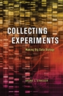 Collecting Experiments : Making Big Data Biology - eBook