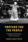 Prayers for the People : Homicide and Humanity in the Crescent City - Book