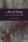 Arts of Dying : Literature and Finitude in Medieval England - eBook