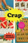 Crap - A History of Cheap Stuff in America - Book