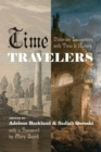 Time Travelers : Victorian Encounters with Time and History - eBook