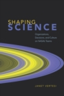 Shaping Science : Organizations, Decisions, and Culture on NASA's Teams - eBook