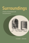 Surroundings : A History of Environments and Environmentalisms - eBook