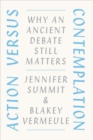 Action Versus Contemplation : Why an Ancient Debate Still Matters - Book