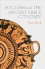 Localism and the Ancient Greek City-State - Book