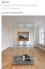 Still Life : Ecologies of the Modern Imagination at the Art Museum - eBook