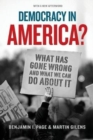 Democracy in America? : What Has Gone Wrong and What We Can Do about It - Book