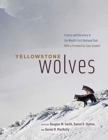 Yellowstone Wolves : Science and Discovery in the World's First National Park - Book