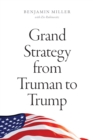 Grand Strategy from Truman to Trump - eBook