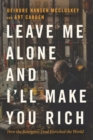 Leave Me Alone and I'll Make You Rich : How the Bourgeois Deal Enriched the World - eBook