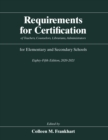Requirements for Certification of Teachers, Counselors, Librarians, Administrators for Elementary and Secondary Schools, Eighty-Fifth Edition, 2020-2021 - eBook