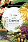 Dinner with Darwin : Food, Drink, and Evolution - Book