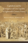 Capitalism and the Emergence of Civic Equality in Eighteenth-Century France - eBook
