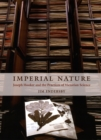 Imperial Nature : Joseph Hooker and the Practices of Victorian Science - eBook