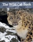 The Wild Cat Book : Everything You Ever Wanted to Know About Cats - Book