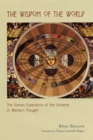 The Wisdom of the World : The Human Experience of the Universe in Western Thought - eBook