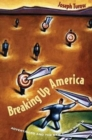 Breaking Up America : Advertisers and the New Media World - Book