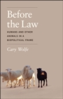 Before the Law : Humans and Other Animals in a Biopolitical Frame - Book