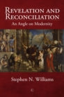 Revelation and Reconciliation : An Angle on Modernity - Book