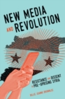New Media and Revolution : Resistance and Dissent in Pre-uprising Syria Volume 1 - Book