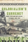 Colonialism's Currency : Money, State, and First Nations in Canada, 1820-1950 - Book