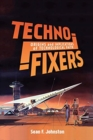 Techno-Fixers : Origins and Implications of Technological Faith - Book