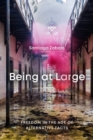 Being at Large : Freedom in the Age of Alternative Facts - Book