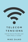 Telecom Tensions : Internet Service Providers and Public Policy in Canada - Book