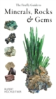 The Firefly Guide to Minerals, Rocks and Gems - Book