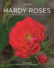 Hardy Roses : The Essential Guide for High Latitudes and Altitudes - Book